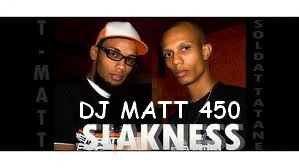 DJ MATT 450 ! / DJ MATT 450 FT NEW GENERATION - SLAKNESS  (2012)