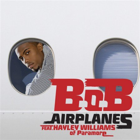 The Adventures Of Bobby Ray / B.o.B - Airplanes ft. Hayley Williams of Paramore (2010)