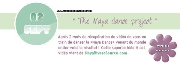 02 Septembre 2011 : Voici la vidéo de «Naya Dance Project» qui avait débuté il y a 2 mois ! Magnifique vidéo ♥.