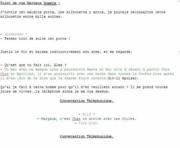 """CHAPITRE XV : """" Cette ordure m'as marquer comme on marque un bétail.. """" Margaux Somers"""