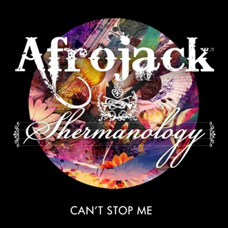 Can'T Stop Me - Afrojack & Shermanology  (2012)