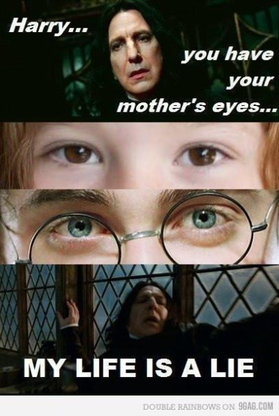 """ You have your mother's eyes... """