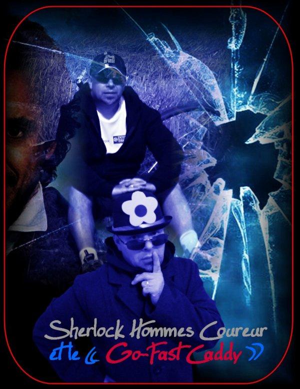 Sherlock Holmes Coureur et le « Go-Fast  ¤ Caddy »
