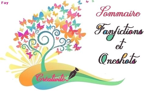 SOMMAIRE (Fanfictions & Oneshots)