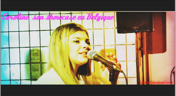 Caroline son Showcase en Belgique