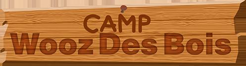 Le Camp Wooz des Bois !