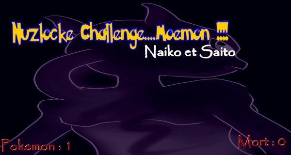 Nuzlocke Challenge Moemon !! Chapitre I :  WTFF ?!
