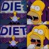 Die ? Diet ?! NOOO XD