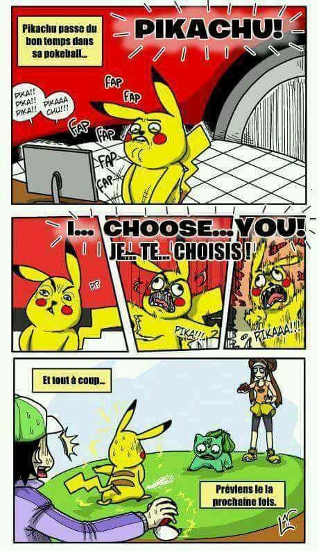 Pikachu attaque sécrétion ! *dead*  c'est chenipan qui a cette attaque non ? uwu :')