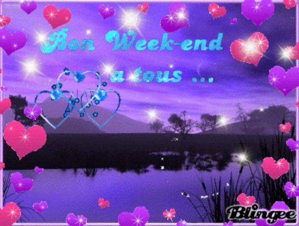 Bon weekend à tous gros bisous à lundi
