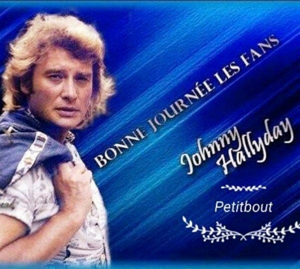 Bonne journée avec Johnny bisous