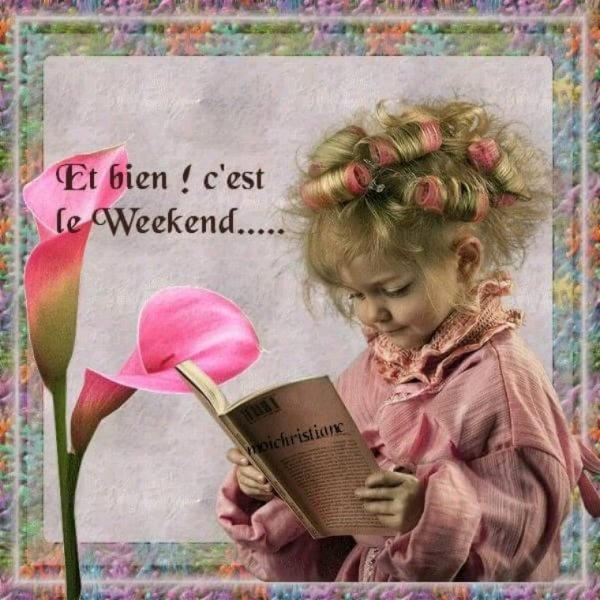 Bon week-end les ami(e)s bisous