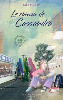 Marie Gray , Le roman de Cassandra