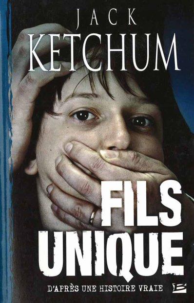 Jack Ketchum - Fils unique