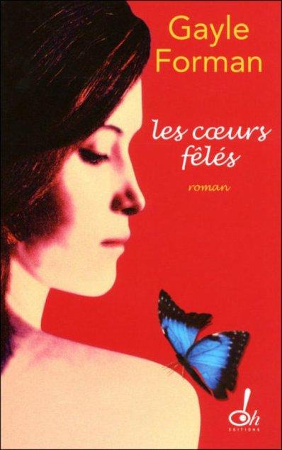 Gayle Forman - Les coeurs fêlés