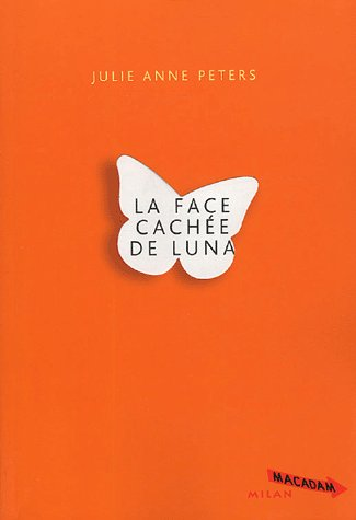 Julie Anne Peters - La face cachée de Luna