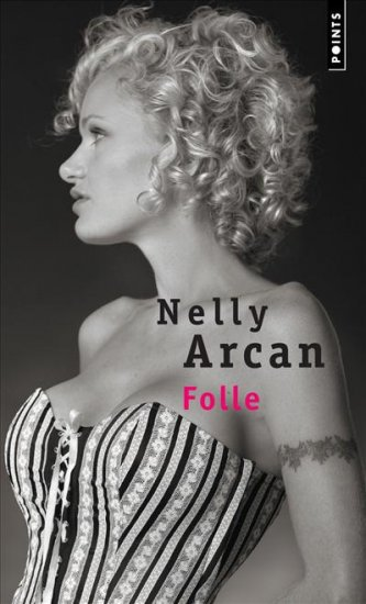 Nelly Arcan - Folle