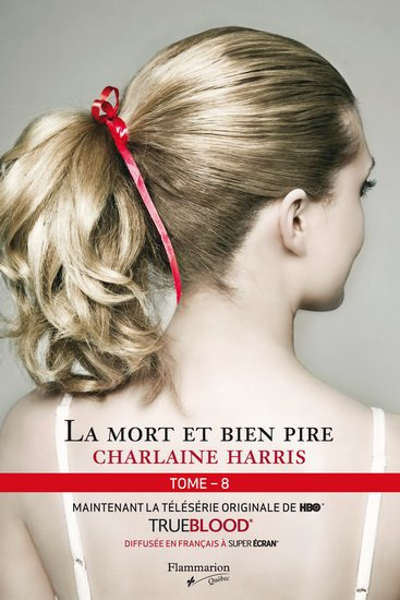 Charlaine Harris - La mort et bien pire