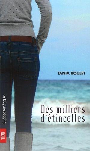 Tania Boulet - Des milliers d'étincelles