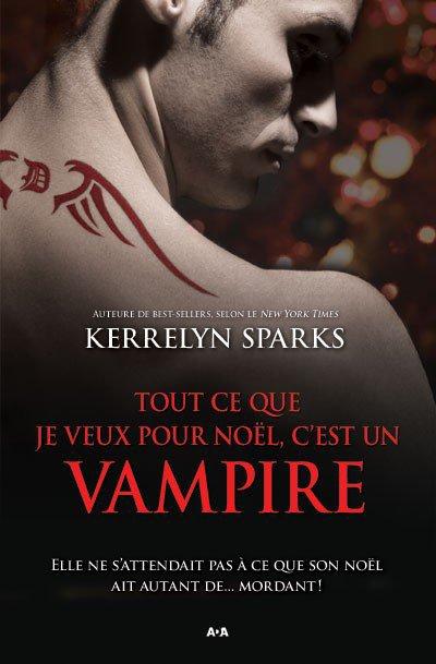 Kerrelyn Sparks - Tout ce que je veux pour Noël c'est un vampire