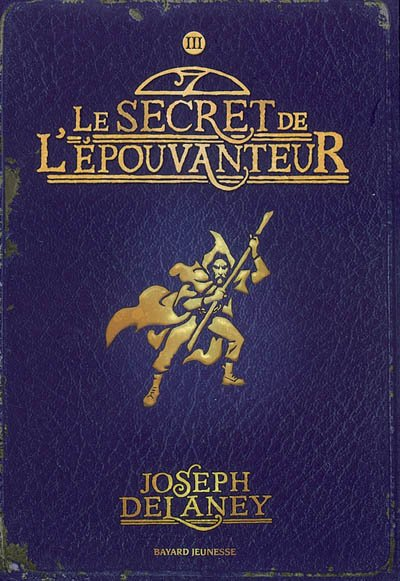 Joseph Delaney - Le secret de l'épouvanteur