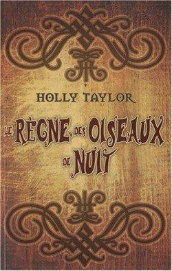 Le règne des oiseaux de nuit - Holly Taylor