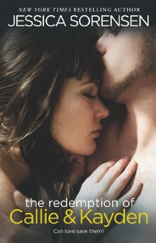 Jessica Sorensen - The redemption of Callie & Kayden