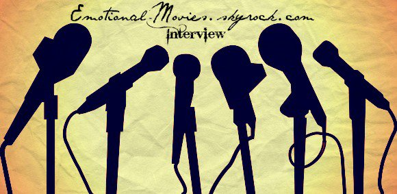 ★ INTERVIEW EMOTIONAL-MOVIES ★