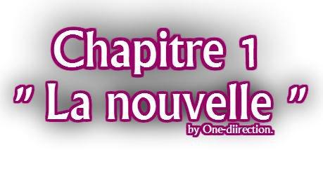 Chapitre o1 --> Partie o1 --> La nouvelle...