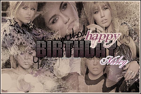 . En ce 23 Novembre 2011, Miley fête ses  19 ans !.QU'EST-CE QU'ON LUI SOUHAITE ?.