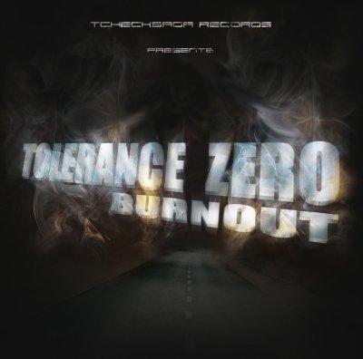 /// Tolérance Zéro - Burnout ///