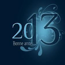 bonne annee 2013 à tous
