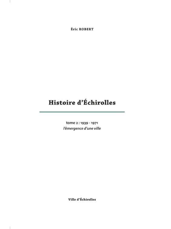 HISTOIRE D'ÉCHIROLLES      Tome 2 : 1939 - 1971 L'émergence d'une ville
