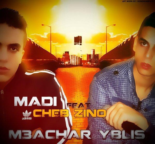 Kamikaze / M3achar ibLis - Madi Ft. Cheb Zino (2010)