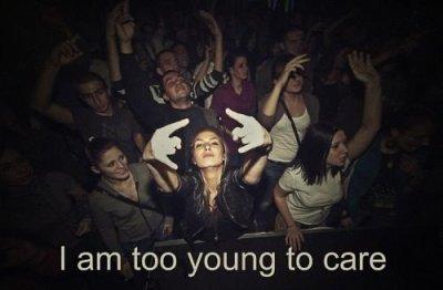 Puisqu'on est jeunes et cons ; ils sont vieux et fous .