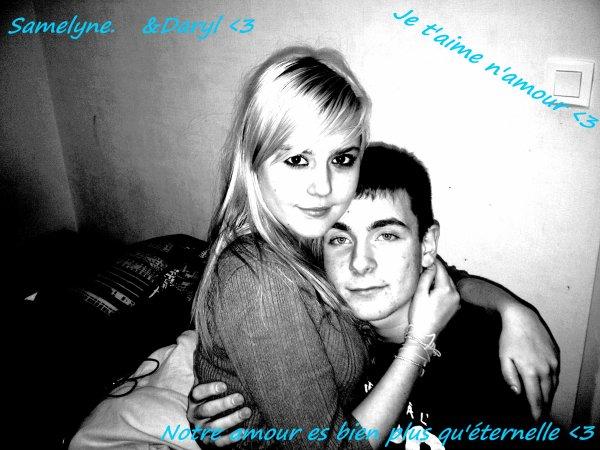 Samelyne&Daryl ; Je t'aime a l'infinie ♥ .