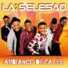 La Selesao Bks StYle FULL BOSS (1er SINGLE AMBIANCE DECALER)