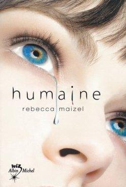 Humaine: Tome 1 de Rebecca Maizel.