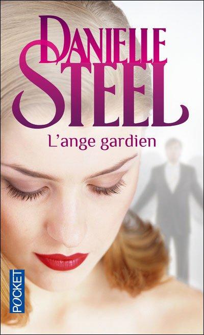 L'Ange Gardien de Danielle Steel.