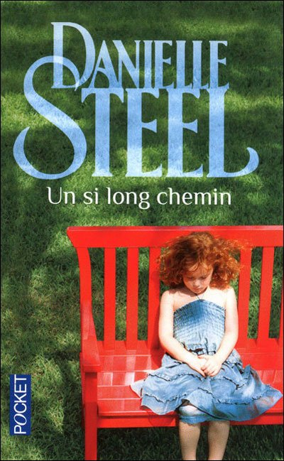 Un si long chemin de Danielle Steel.