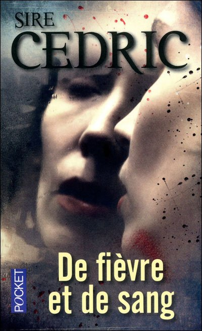 De fiévre et de sang de Sire Cédric.