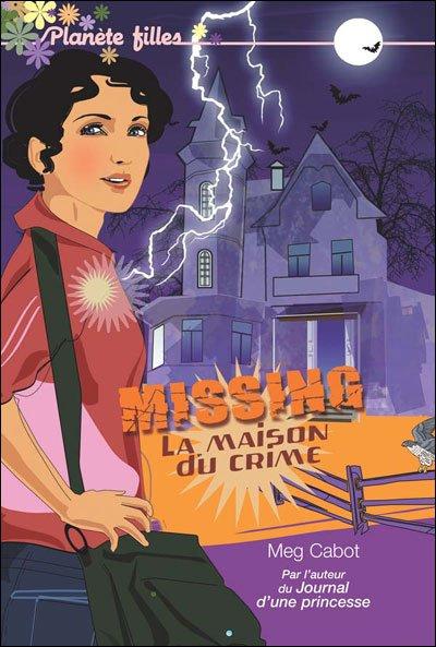 Missing: La maison du crime de Meg Cabot.