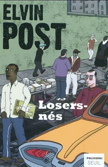 Losers nés de Elvin Post.