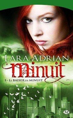 Minuit, tome 1 : Le baiser de minuit de Lara Adrian.
