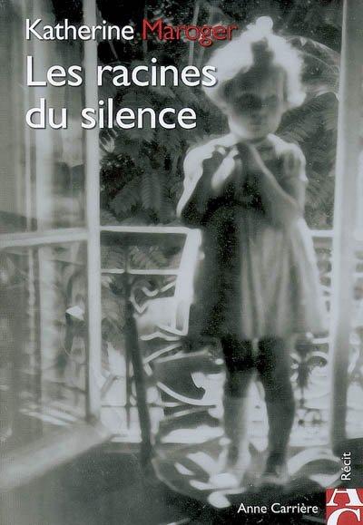 """""""LES RACINES DU SILENCE"""" LE RECIT BOULEVERSANT DE KATHERINE MAROGER, NEE DANS UNE MATERNITE NAZI"""