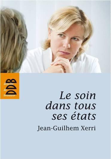 JEAN-GUILHEM XERRI : « DERRIERE LES ORIENTATIONS QUE PREND LE SOIN SE PROFILENT CELLES QUE PREND L'HUMANITE »