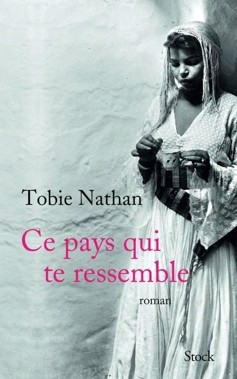 COUP DE COEUR LITTERAIRE : Ce pays qui te ressemble |Tobie Nathan