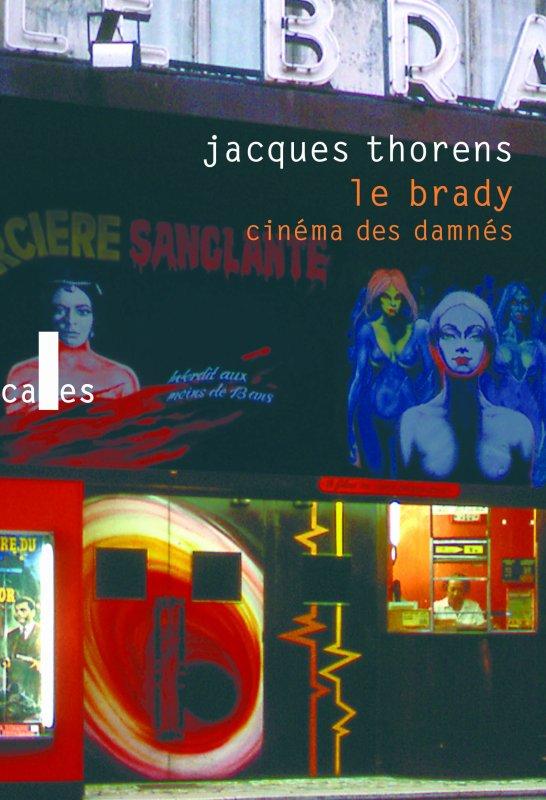 COUP DE COEUR LITTERAIRE : JACQUES THORENS | Le Brady. Cinéma des damnés