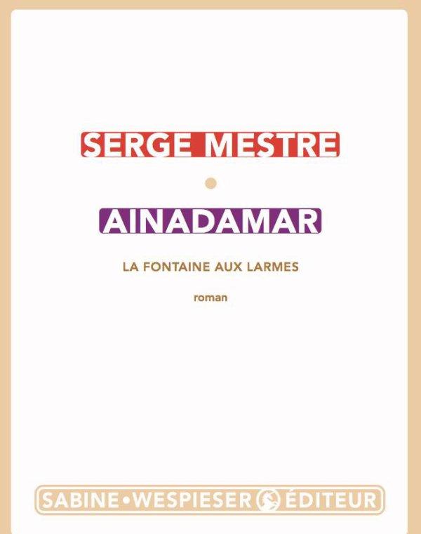 [COUP DE COEUR LITTERAIRE] Ainadamar (La Fontaine aux larmes) | Serge Mestre