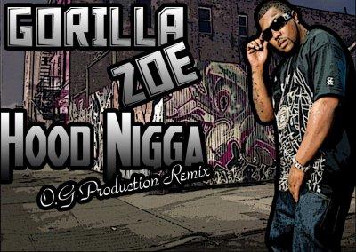 Gorilla Zoe - Hood Nigga (O.G Production Remix)  (2011)